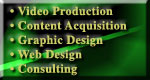 Video Production, Content Acquisition, Graphic Design, Web Design & Hosting, Consulting